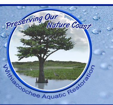 Preserving Our Nature Coast - Withlacoochee Aquatic Restoration, Inc.